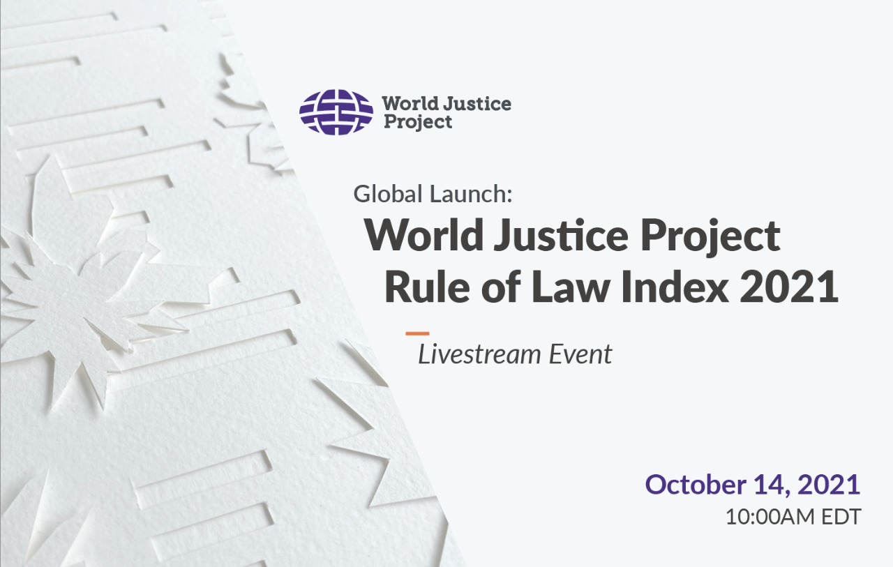 WJP Rule of Law Index 2021 Launch | World Justice Project