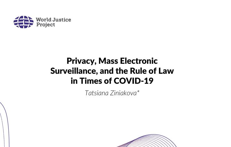 Privacy, Mass Electronic Surveillance, and the Rule of Law in Times of COVID-19