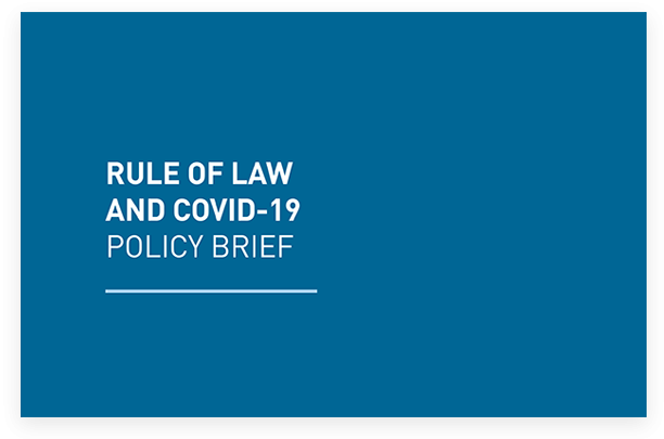 """Rule of Law and Covid-19: Policy Brief"""