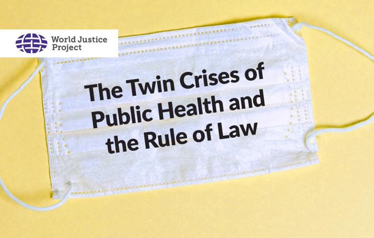 The Twin Crises of Public Health and the Rule of Law