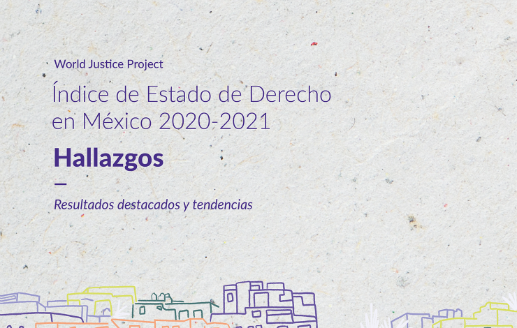 WJP Mexico States Rule of Law Index 2020-2021 Insights: Highlights and Data Trends